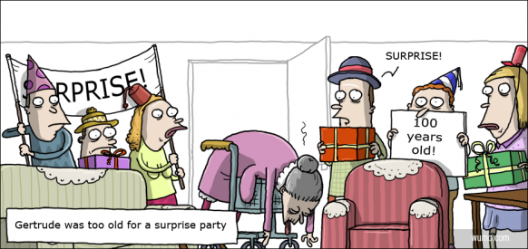 Gertrude was to old for a surprise party