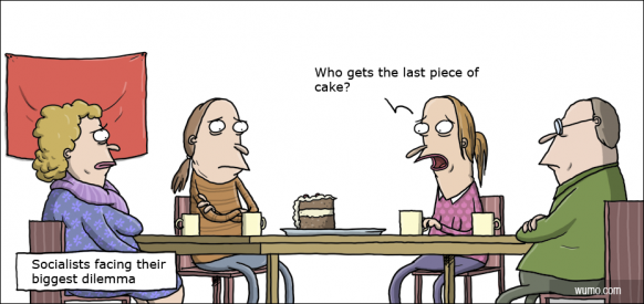 Who gets the last piece of cake, socialists?