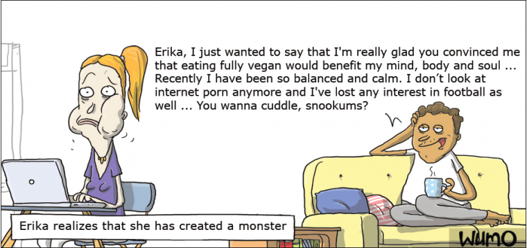 You've created a monster, Erika!