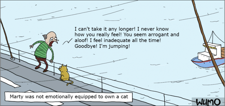 Not emotionally equipped to own a cat