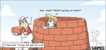You got your wall, Trump!